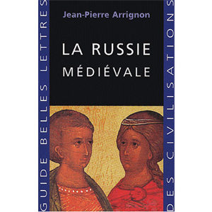 Arrignon Jean-Pierre : La Russie médiévale