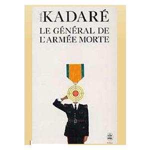 KADARE Ismaïl : Le Général de l'armée morte