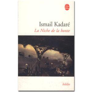 KADARE Ismaïl : La Niche de la honte