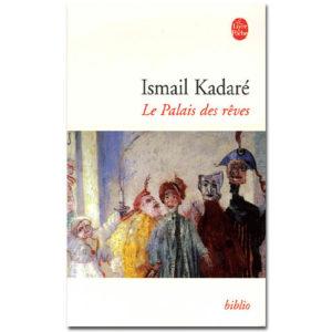 KADARE Ismaïl : Le Palais des rêves