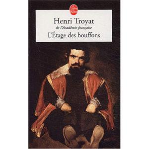 TROYAT Henri : L'étage des bouffons