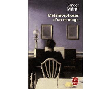 Maraï Sandor : Métamorphoses d'un mariage