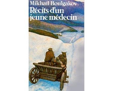 Boulgakov Mikhaïl : Récits d'un jeune médecin