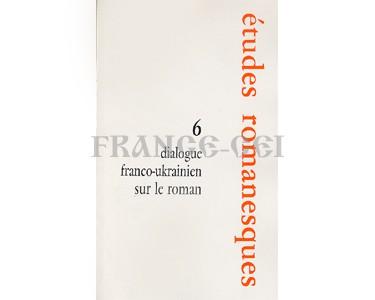 Etudes romanesques, N 6, Dialogue franco-Ukrainien sur le roman