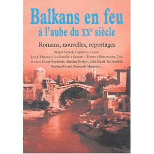 Balkans en feu à l'aube du XXe siècle : 15 écrivains balkans
