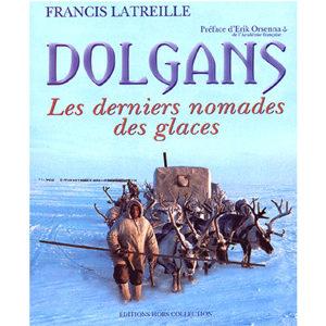 Dolgans. Les derniers nomades des glaces