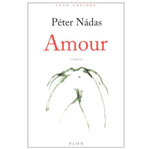 Péter Nàdas : Amour