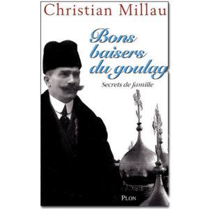 MILLAU Christian : Bon baiser du goulag. Secrets de famille