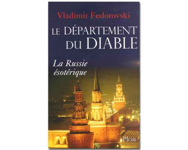 FEDOROVSKI V.: Le département du diable. La Russie ésotérique