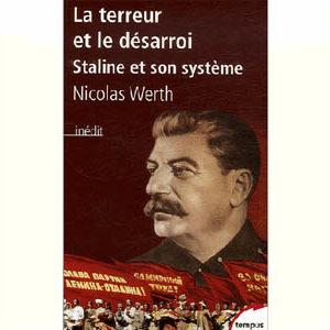 Werth N. : La terreur et le désarroi. Staline et son système