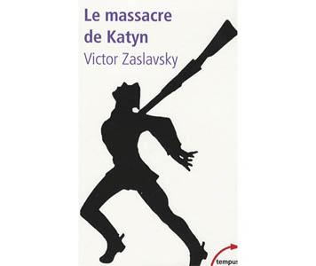Zaslavsky Victor : Le massacre de Katyn. Crime et mensonge