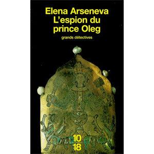 Arseneva Elena : L'espion du prince Oleg