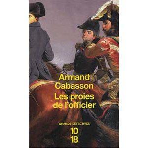 Cabasson Armand : Les proies de l'officier (Napoléon en Russie)