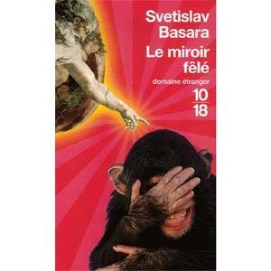 Basara Svetislav : Le miroir fêlé  (Poche)