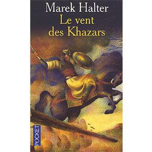 Halter Marek : Le vent des Khazars
