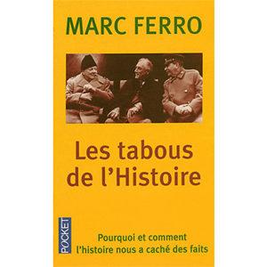 Ferro Marc  : Les tabous de l'Histoire