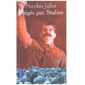 Piégés par Staline. Des milliers de citoyens français…