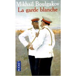 BOULGAKOV : La garde blanche