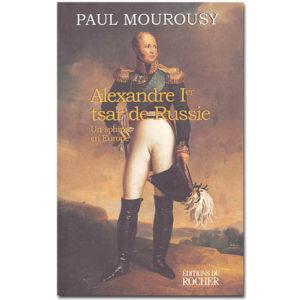 Mourousy: Alexandre Ier tsar de Russie. Un sphinx en Europe (A1)