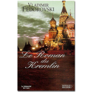 FEDOROVSKI Vladimir : Le roman du Kremlin
