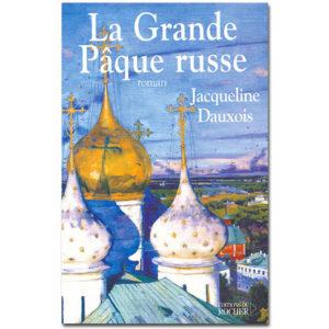DAUXOIS Jacqueline : La grande Pâque russe