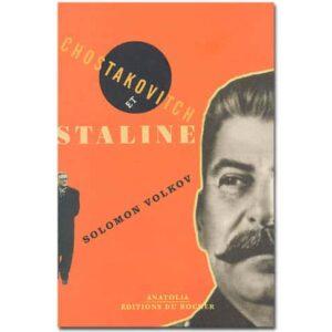 VOLKOV Solomon : Chostakovitch et Staline. L'artiste et le tsar