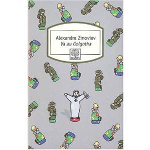 Zinoviev Alexandre : Va au Golgotha