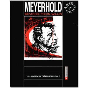 Meyerhold : Les Voies de la création théâtrale N°17