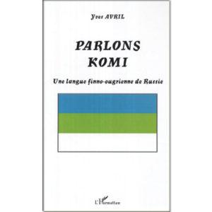 Parlons Komi (langue finno-ougrienne, ouralienne)