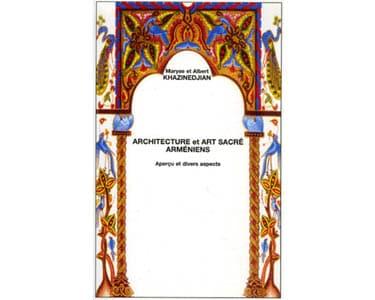 Architecture et art sacré arméniens. Aperçu et divers aspects