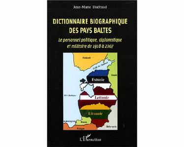 Dictionnaire biographique des Pays Baltes politique diplomatique