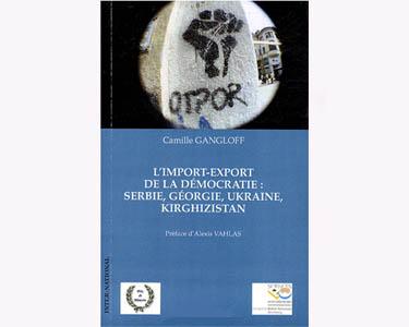 Import-export de la démocratie: Serbie, Géorgie, Ukraine, Kirgiz