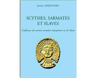 Lebedynsky : SCYTHES, SARMATES ET SLAVES
