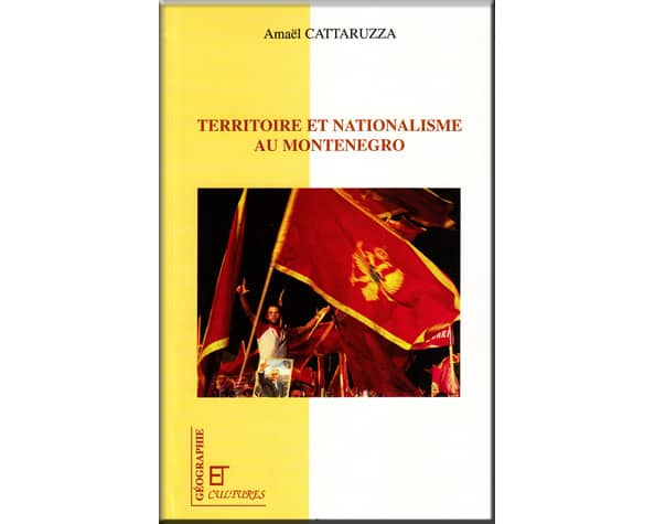 Territoire et nationalisme au Monténégro (Amaël Cattaruzza)