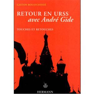Retour en URSS avec André Gide. Touches et retouches