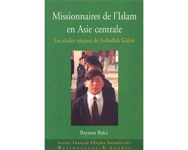 Missionnaires de l'Islam en Asie centrale. Les écoles turques de