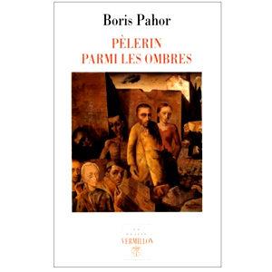 Pahor Boris : Pèlerin parmi les ombres