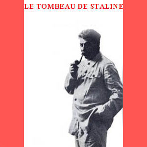 Plumyène : LE TOMBEAU DE STALINE
