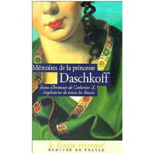 Princesse Daschkoff, dame d'honneur de Catherine II :Mémoires