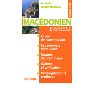 Macédonien Express. Guide de conversation