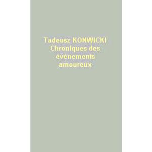 Konwicki Tadeusz : Chronique des événements amoureux