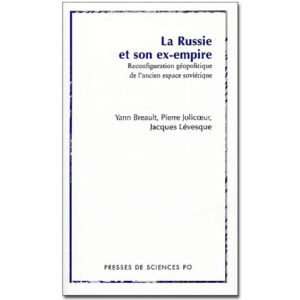 La Russie et son ex-empire. Reconfiguration géopolitique…