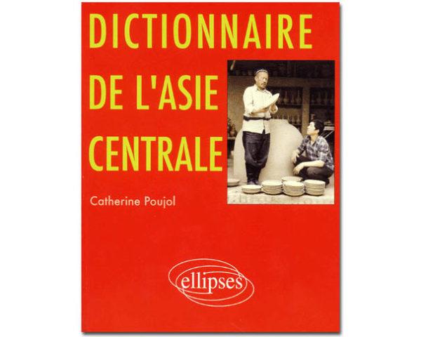 Dictionnaire de l'Asie centrale