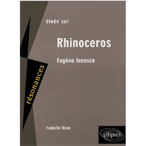 Etude sur Eugène Ionesco. Rhinocéros