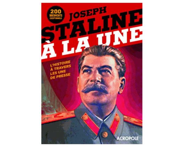 Joseph Staline à la une – L'histoire vue par les archives de pre