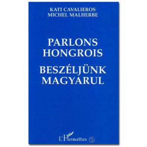 Parlons HONGROIS – Beszéljünk magyarul
