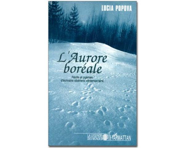 POPOVA Lucia – L'AURORE BOREALE – Récits et poèmes sibériens