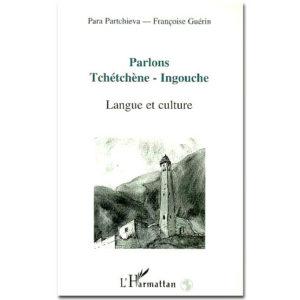 Parlons TCHÉTCHÈNE-INGOUCHE. Langue et culture du Caucase
