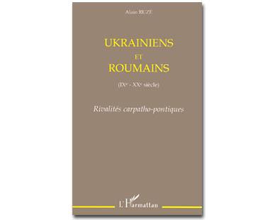UKRAINIENS ET ROUMAINS (IXe-XXe s.) – Ruzé Alain