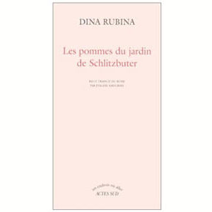 Roubina (Rubina) Dina : Les pommes du jardin de Schlitzbuter
